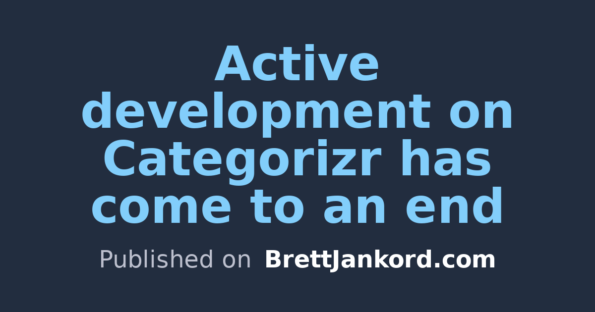 Brett Jankord – Active development on Categorizr has come to an end